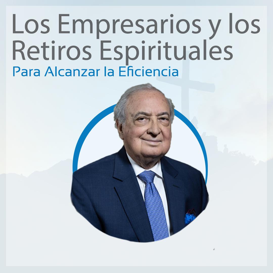 Los Empresarios Y Los Retiros Espirituales Para Alcanzar La Eficiencia